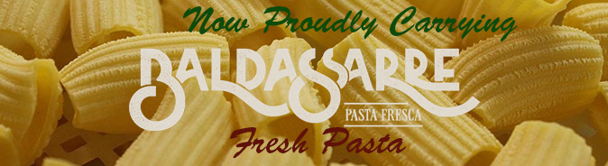 new Baldassarre fresh pasta in stores now